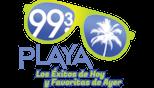 Playa 99.3 | Los Éxitos de Hoy y Favoritas de Ayer